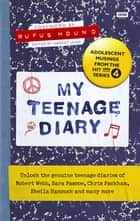 My Teenage Diary - Adolescent Musings from the Hit BBC Radio 4 Series ebook by Harriet Jaine