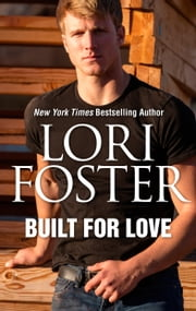 Built for Love ebook by Lori Foster