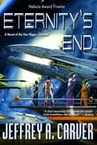 Eternity's End - A Novel of the Star Rigger Universe ebook by Jeffrey A. Carver