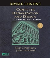 Computer Organization and Design, Revised Printing: The Hardware/Software Interface ebook by Patterson, David A.