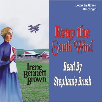 Reap the South Wind audiobook by Irene Bennett Brown