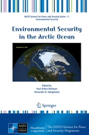 Environmental Security in the Arctic Ocean ebook by Paul Arthur Berkman,Alexander N. Vylegzhanin