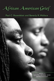 African American Grief ebook by Paul C. Rosenblatt,Beverly R. Wallace