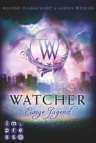 Watcher. Ewige Jugend (Die Niemandsland-Trilogie, Band 1) ebook by Nadine d'Arachart, Sarah Wedler