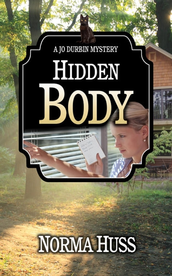 Hidden Body - Jo Durbin Mysteries, #0.5 ebook by Norma Huss