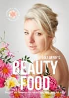 Beauty Food ebook by Lola Berry