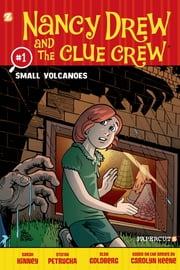 Nancy Drew and the Clue Crew #1: Small Volcanoes ebook by Stefan Petrucha,Stan Goldberg,Sarah Kinney