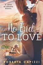 No End To Love ebook by Roberta Capizzi