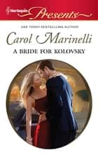 A Bride for Kolovsky ebook by Carol Marinelli
