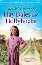 Hay Bales and Hollyhocks - The heart-warming rural saga eBook by Sheila Newberry