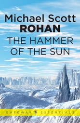 The Hammer of the Sun ebook by Michael Scott Rohan