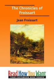 The Chronicles Of Froissart ebook by Froissart Jean