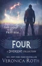 Four: A Divergent Collection 電子書 by Veronica Roth