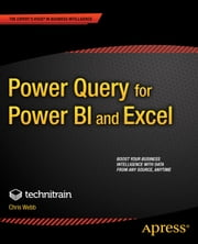 Power Query for Power BI and Excel ebook by Christopher Webb,Crossjoin Consulting Limited