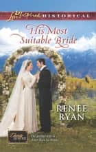 His Most Suitable Bride ebook by Renee Ryan