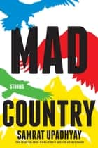 Mad Country ebook by Samrat Upadhyay