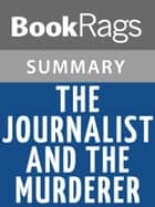 The Journalist and the Murderer by Janet Malcolm l Summary & Study Guide ebook by BookRags