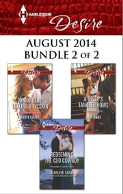 Harlequin Desire August 2014 - Bundle 2 of 2 - Taming the Takeover Tycoon\Redeeming the CEO Cowboy\A Bride's Tangled Vows ebook by Robyn Grady,Charlene Sands,Dani Wade