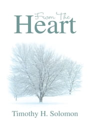 From The Heart ebook by Timothy H. Solomon