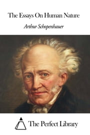 The Essays On Human Nature ebook by Arthur Schopenhauer
