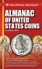 Almanac of United States Coins ebook by Dennis B. Tucker