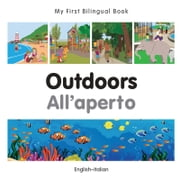 My First Bilingual Book–Outdoors (English–Italian) ebook by Milet Publishing