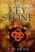The Keystone ebook by A.M. Dean