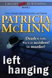 Left Hanging (Caught Dead in Wyoming, Book 2) ebook by Patricia McLinn