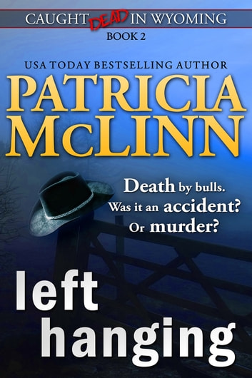 Left Hanging (Caught Dead in Wyoming) ebook by Patricia McLinn