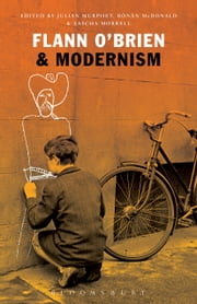 Flann O'Brien & Modernism ebook by Julian Murphet,Dr Ronan McDonald,Sascha Morrell
