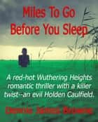 Miles To Go Before You Sleep ebook by Dennis James Browne