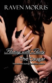 Flirting with Thirty - The Cougar ebook by Raven Morris