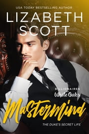 Mastermind: The Duke's Secret Life ebook by Lizabeth Scott
