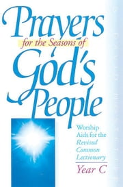 Prayers for the Seasons of God's People, Year C [Adobe Ebook] ebook by Hostetter, David