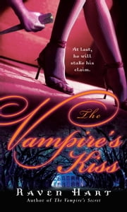 The Vampire's Kiss ebook by Raven Hart
