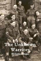 The Unknown Warriors ebook by Nicholas Pringle