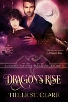 Dragon's Rise ebook by Tielle St. Clare