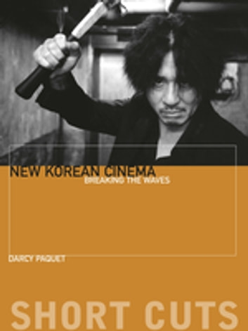 New Korean Cinema - Breaking the Waves ebook by Darcy Paquet