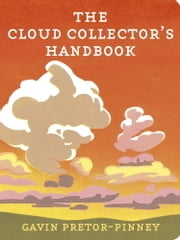 The Cloud Collector's Handbook ebook by Gavin Pretor-Pinney