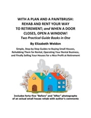 With a Plan and a Paintbrush: Rehab and Rent Your Way to Retirement ebook by Elizabeth Weldon