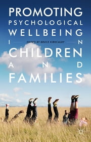 Promoting Psychological Wellbeing in Children and Families ebook by Bruce Kirkcaldy