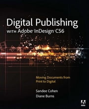 Digital Publishing with Adobe InDesign CS6 ebook by Sandee Cohen,Diane Burns