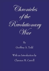 Chronicles of the Revolutionary War ebook by Geoffrey A. Todd