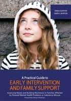 A Practical Guide to Early Intervention and Family Support ebook by Emma Sawyer,Sheryl Burton,Allison O'Sullivan