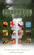 Preppers Pocket App Ebook: Survival Guide ebook by Michael Angelo