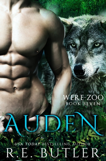 Auden (Were Zoo Book Seven) ebook by R.E. Butler