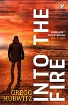 Into the Fire ebook by Gregg Hurwitz