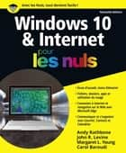Windows 10 et Internet pour les Nuls, nouvelle édition ebook by Carol BAROUDI, Andy RATHBONE, John R. LEVINE,...