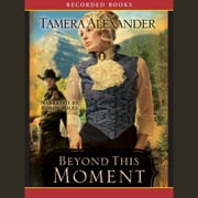 Beyond This Moment audiobook by Tamera Alexander