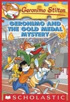 Geronimo Stilton #33: Geronimo and the Gold Medal Mystery ebook by